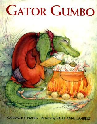 Gator Gumbo By Fleming, Candace/ Lambert, Sally Anne (ILT)