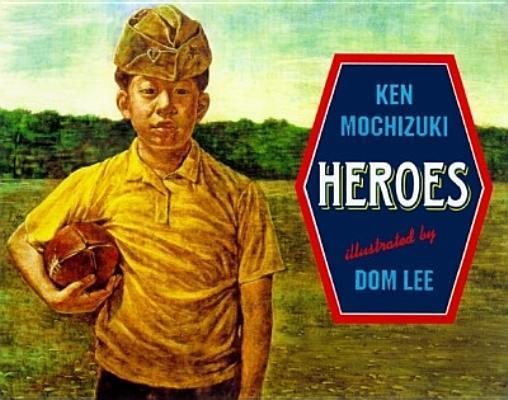 Heroes By Mochizuki, Ken/ Lee, Dom (ILT)