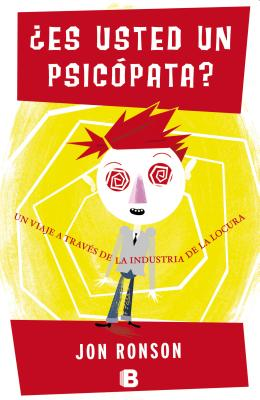 Es usted un psicopata? / The Psychopath Test By Ronson, Jon